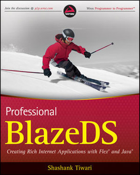 Professional BlazeDS: Creating Rich Internet Applications with Flex® and Java®