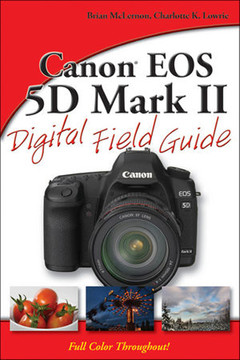 Canon® EOS 5D Mark II Digital Field Guide