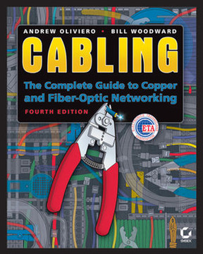 Cabling: The Complete Guide to Copper and Fiber-Optic Networking, Fourth Edition