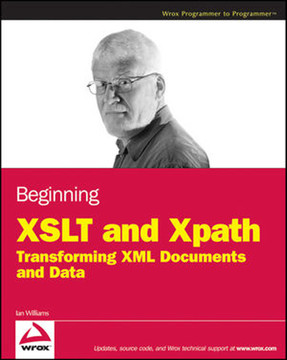 Beginning XSLT and XPath: Transforming XML Documents and Data