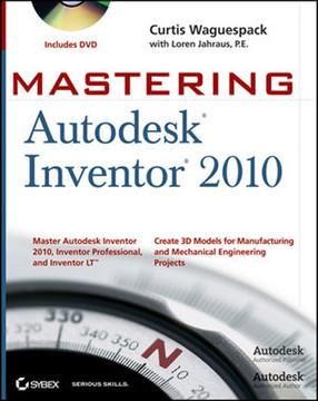 Mastering: Autodesk® Inventor® 2010