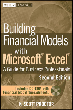 Building Financial Models with Microsoft® Excel®: A Guide for Business Professionals, Second Edition