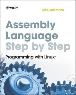 Assembly Language Step-by-Step: Programming with Linux®, Third Edition