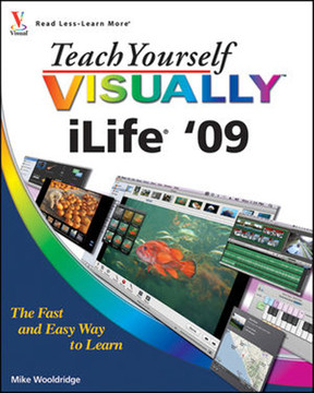 Teach Yourself VISUALLY™ iLife® '09