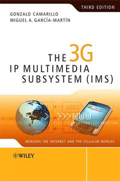 The 3G IP Multimedia Subsystem (IMS): Merging the Internet and the Cellular Worlds, Third Edition