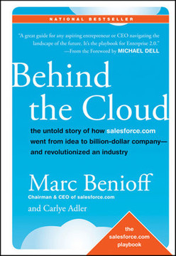 Behind the Cloud: The Untold Story of How Salesforce.com Went from Idea to Billion-Dollar Company—and Revolutionized an Industry