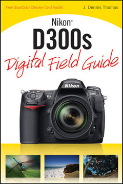 Nikon® D300s: Digital Field Guide