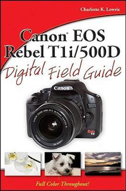 Canon® EOS Rebel T1i/500D Digital Field Guide