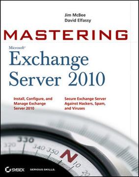 Mastering Microsoft® Exchange Server 2010