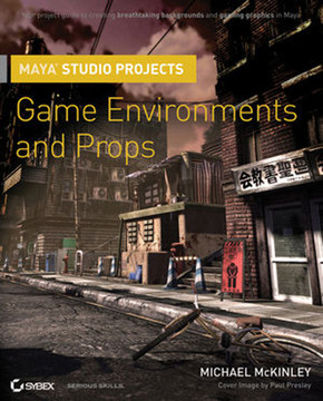 Maya® Studio Projects: Game Environments and Props