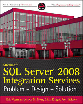 Microsoft® SQL Server® 2008 Integration Services: Problem-Design-Solution