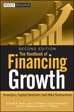 The Handbook of Financing Growth: Strategies, Capital Structure, and M&A Transactions, Second Edition