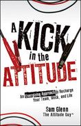 Cover of A Kick in the Attitude: An Energizing Approach to Recharge your Team, Work, and Life