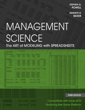 Management Science: The Art of Modeling with Spreadsheets, Third Edition