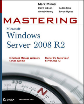 Mastering Microsoft Windows Server® 2008 R2