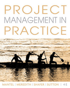 Project Management in Practice, Fourth Edition