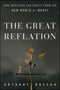 The Great Reflation: How Investors Can Profit from the New World of Money
