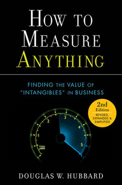 """How to Measure Anything: Finding the Value of """"Intangibles"""" in Business, Second Edition"""