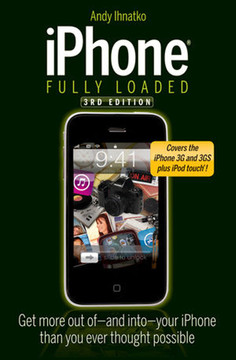 iPhone® Fully Loaded, Third Edition