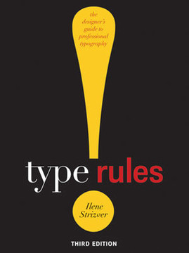 Type Rules!: The Designer's Guide to Professional Typography, Third Edition