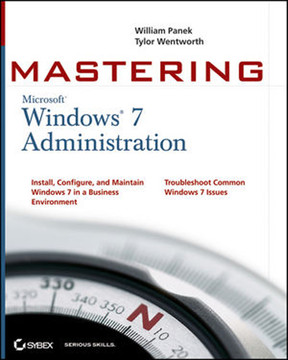 Mastering Microsoft® Windows® 7 Administration