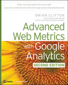 Advanced Web Metrics with Google Analytics™, Second Edition