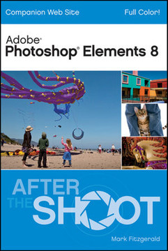Photoshop® Elements 8 After the Shoot