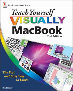 Teach Yourself Visually™ MacBook®, 2nd Edition