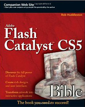Flash® Catalyst™ CS5 Bible