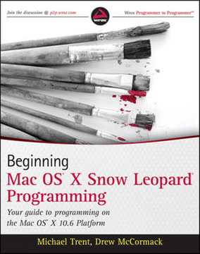 Beginning, Mac OS® X Snow Leopard™ Programming