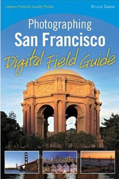 Photographing San Francisco: Digital Field Guide