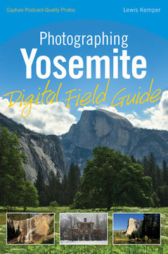 Photographing Yosemite: Digital Field Guide