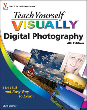 Teach Yourself VISUALLY™ Digital Photography, 4th Edition