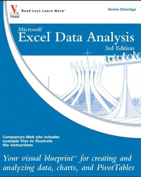 Excel® Data Analysis: Your visual blueprint™ for creating and analyzing data, charts, and PivotTables, 3rd Edition