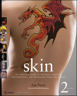 Skin: The Complete Guide to Digitally Lighting, Photographing, and Retouching Faces and Bodies, Second Edition