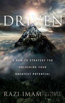 Driven: A how-to Strategy for Unlocking your Greatest Potential