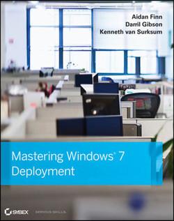 Mastering Windows® 7 Deployment