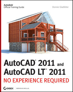 AutoCAD® 2011 and AutoCAD LT® 2011: No Experience Required