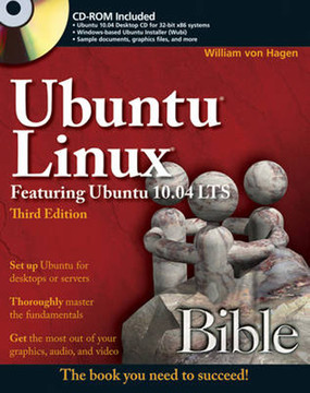 Ubuntu® Linux® Bible: Featuring Ubuntu 10.04 LTS, Third Edition