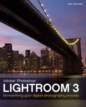 Adobe® Photoshop® Lightroom® 3: Streamlining Your Digital Photography Process