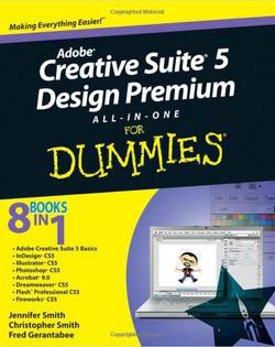 Adobe® Creative Suite® 5 Design Premium all-in-one for Dummies®