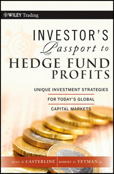 Investor's Passport to Hedge Fund Profits: Unique Investment Strategies for Today's Global Capital Markets