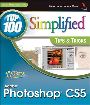Photoshop® CS5: Top 100 Simplified® Tips & Tricks
