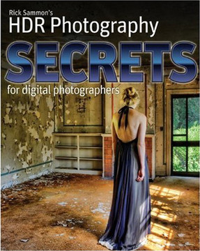 Rick Sammon's HDR Photography Secrets for digital photographers