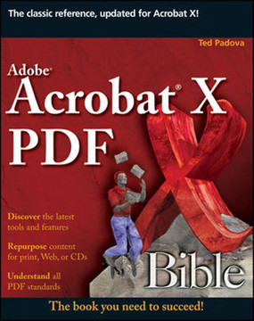 Adobe® Acrobat® X PDF Bible