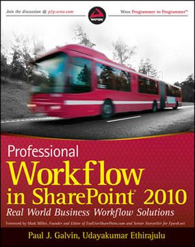 Professional Workflow in SharePoint® 2010: Real World Business Workflow Solutions