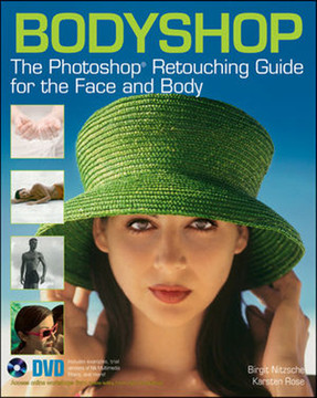 Bodyshop: The Photoshop Retouching Guide for the Face and Body