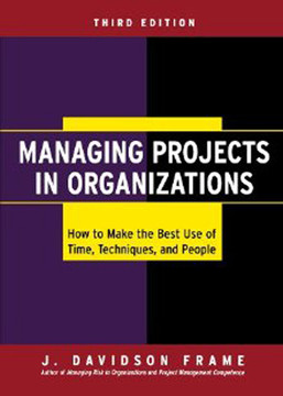 Managing Projects in Organizations: How to Make the Best Use of Time, Techniques, and People, 3rd Edition