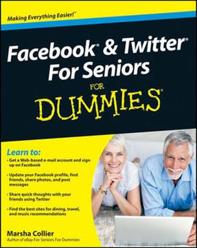 Facebook® & Twitter® For Seniors For Dummies®