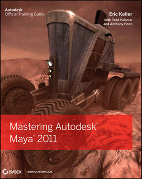 Mastering Autodesk® Maya® 2011: Autodesk® Official Training Guide